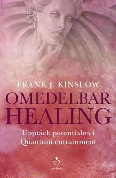 Bild på Omedelbar healing : upptäck potentialen i Quantum Entrainment