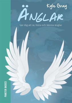Bild på Änglar: lär dig att se, höra och känna änglar