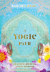 Bild på A Yogic Path Oracle Deck and Guidebook (Keepsake Box Set)