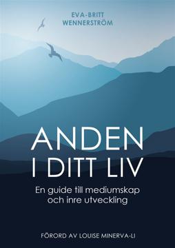 Bild på Anden i ditt liv : en guide till mediumskap och inre utveckling
